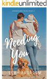 Needing You: A Small Town Billionaire Romance (Connor Brothers Book 4)