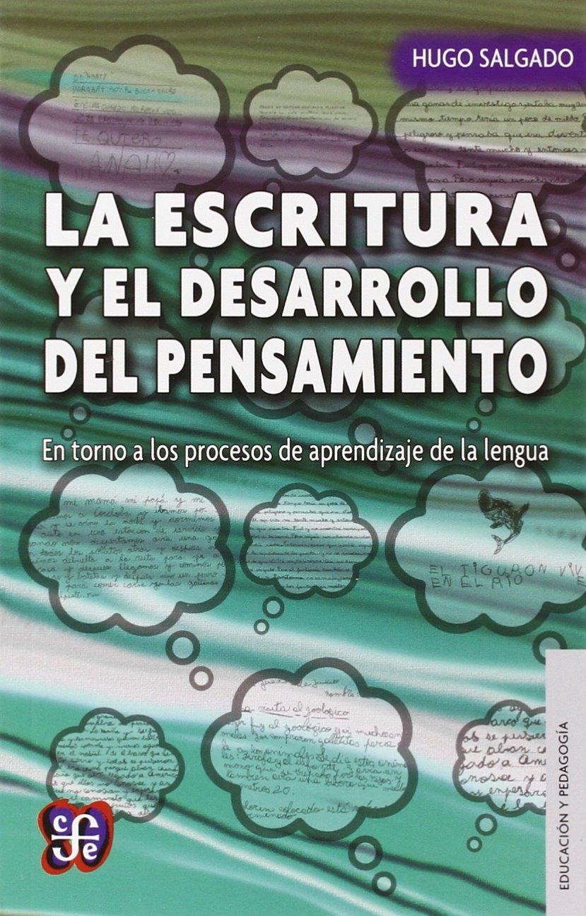 La escritura y el desarrollo del pensamiento : en torno a los procesos de aprendizaje de la lengua: Varios: 9789877190045: Amazon.com: Books