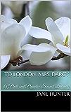 To London, Mrs. Darcy: A Pride and Prejudice Sensual Intimate (Elizabeth's Awakening Book 9)