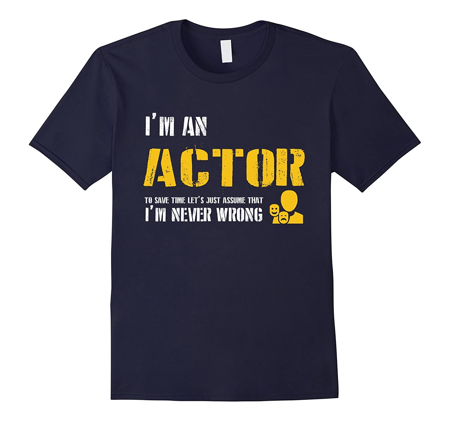 Actor Shirt - Funny Actor Gifts-TD
