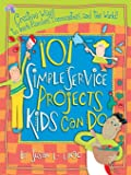 101 Simple Service Projects Kids Can Do