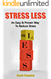 Stress Less: An Easy and Proven Way to Cope & Reduce Stress