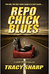 Repo Chick Blues (The Leah Ryan Thrillers Book 1) Kindle Edition