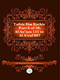 The Quran With Tafsir Ibn Kathir Part 8 of 30: Al An'am 111 To Al A'raf 087 (2015 Version): Al An'am 111 To Al A'raf 087