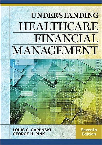 Understanding Healthcare Financial Management Seventh Edition Aupha Hap Book 9781567937060 Medicine Health Science Books Amazon Com