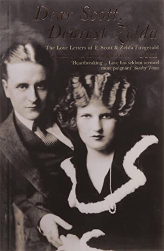Dear Scott; Dearest Zelda: The Love Letters of F.Scott and Zelda Fitzgerald