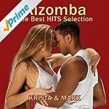 Kizomba: The Best Hits Selection (Kizomba, Zouk & Semba)