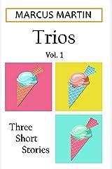 Trios: Vol 1 Kindle Edition