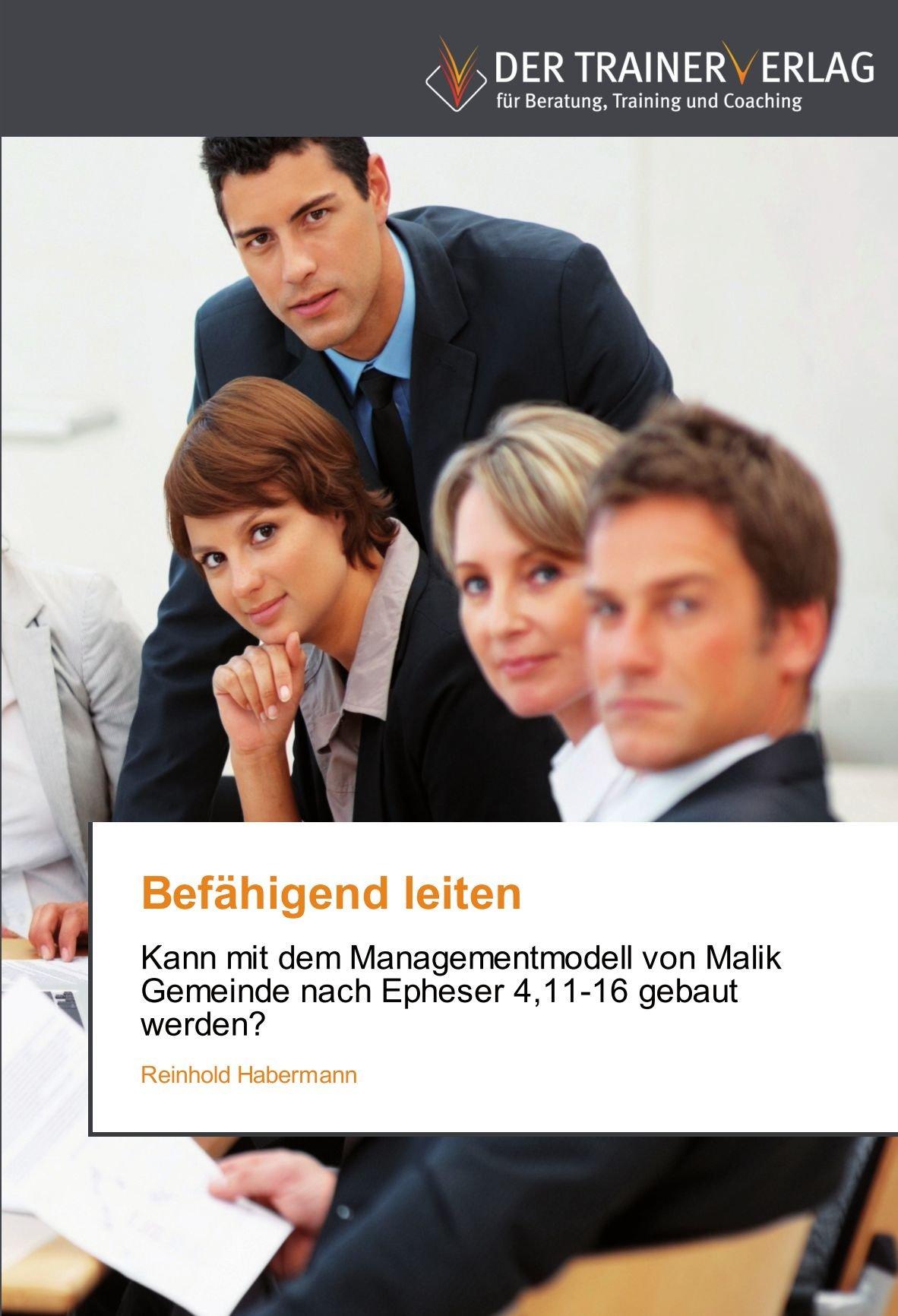 Befähigend leiten: Kann mit dem Managementmodell von Malik Gemeinde nach Epheser 4,11-16 gebaut werden? (German Edition) pdf epub