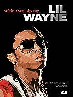 Lil Wayne - Takin Over Hip Hop Unauthorized