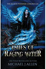 Ashes of Raging Water: An Urban Fantasy Action Adventure (Blood Phoenix Chronicles) Paperback