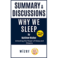 Summary & Discussion of Why We Sleep by Matthew Walker, Phd: Unlocking the Power of Sleep and Dreams (English Edition)