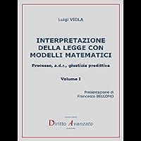 Interpretazione della legge con modelli matematici. Processo, a.d.r., giustizia predittiva (Italian Edition) book cover