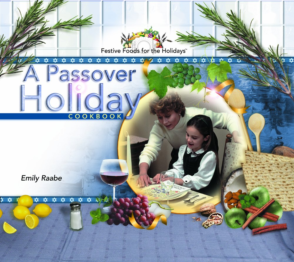 A Passover Holiday Cookbook (Festive Foods for the Holidays) ebook