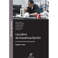 L'accident de Fukushima Dai Ichi: Le récit du directeur de la centrale. Volume II - Seuls.