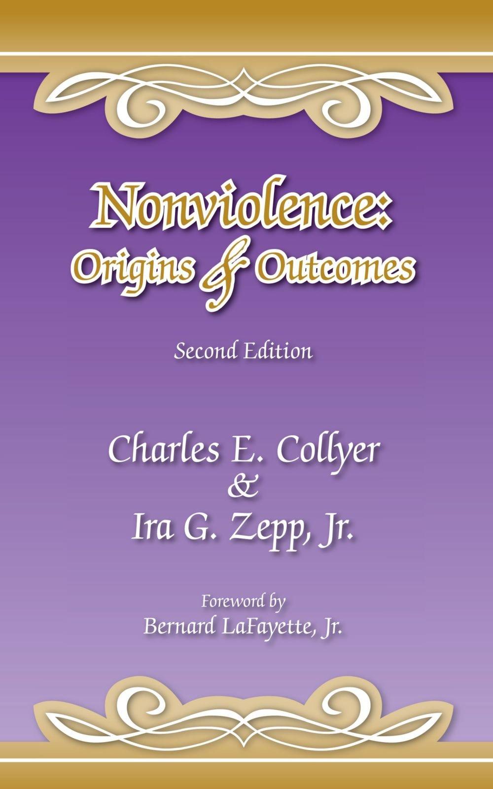 Read Online Nonviolence: Origins & Outcomes: Second Edition ebook