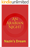 An Arabian Night: Nazin's Dream (English Edition)