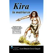 Kira la matriarca (Colección de novelas Matriarcado nº 2) (Spanish Edition) Aug 1, 2014