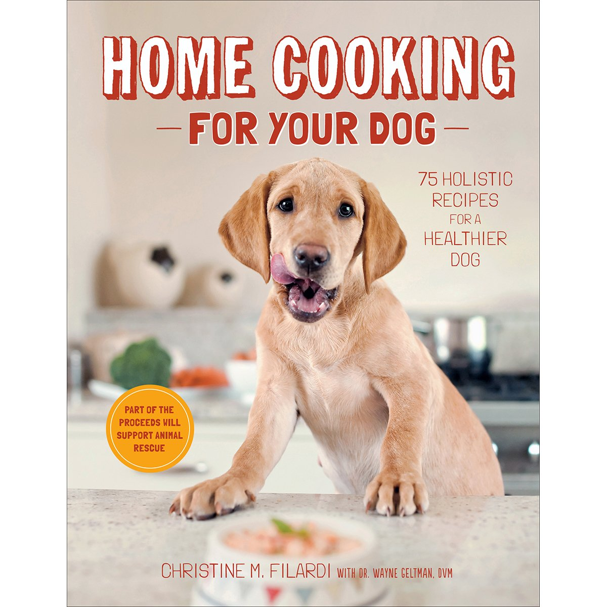 Home cooking for your dog 75 holistic recipes for a healthier dog home cooking for your dog 75 holistic recipes for a healthier dog christine filardi 0884527586724 amazon books forumfinder Choice Image