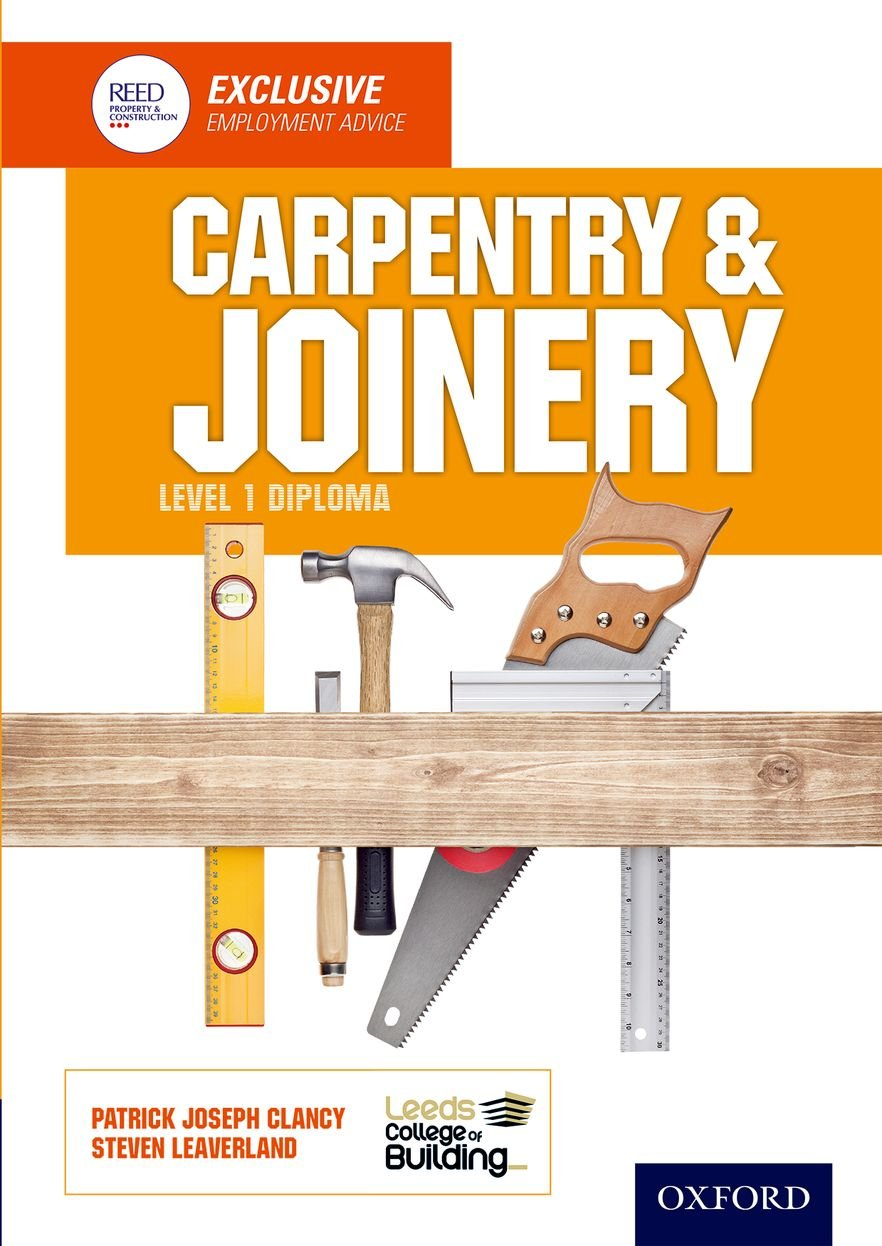 Carpentry & Joinery Level 1 Diploma: Amazon.co.uk: Leeds College of  Building: 9781408521250: Books