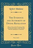 The Evidence and Authority of Divine Revelation, Vol. 2 of 2: Being a View of the Testimony of the Law and the Prophets to the Messiah, with the Subsequent Testimonies (Classic Reprint)