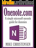 Onenote.com: A simple microsoft onenote guide for dummies (onenote 2013) (English Edition)