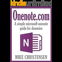 Onenote.com: A simple microsoft onenote guide for dummies (onenote 2013)