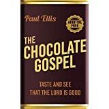 The Chocolate Gospel: Taste and See that the Lord is Good
