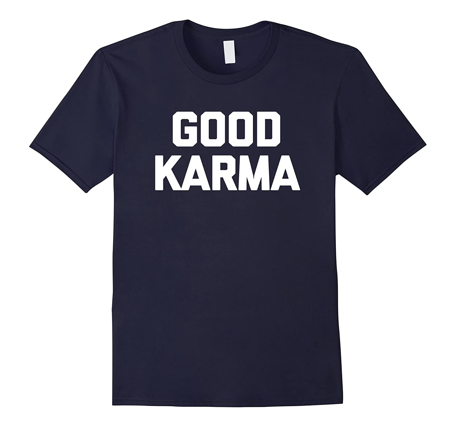 Good Karma T-Shirt funny saying yoga meditation novelty cool-BN