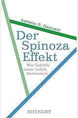 Der Spinoza-Effekt: Wie Gefühle unser Leben bestimmen (German Edition) Kindle Edition