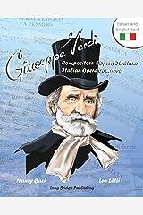 Giuseppe Verdi, Compositore D'Opera Italiano - Giuseppe Verdi, Italian Opera Composer: A Bilingual Picture Book (Italian-English Text) (Italian Edition) Paperback