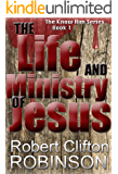 The Life and Ministry of Jesus (Book 1): The Know Him Series