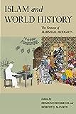Islam and World History: The Ventures of Marshall Hodgson (Silk Roads)