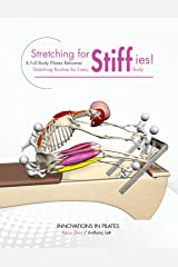 Stretching for Stiffies: A Full Body Pilates Reformer Stretching Routine for Every Body Kindle Edition