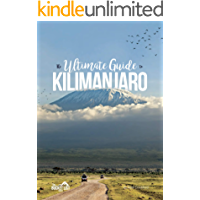 The Ultimate Guide to Kilimanjaro