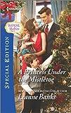 A Princess Under the Mistletoe (Royal Babies)