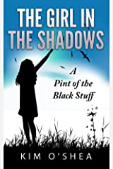 The Girl in the Shadows: A Pint of the Black Stuff Kindle Edition