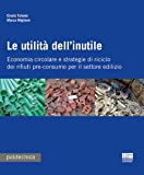 Le utilità dell'inutile. Economia circolare e strategie di riciclo dei rifiuti-pre-consumo per il settore edilizio
