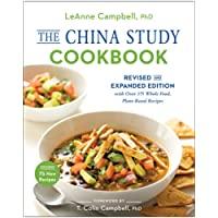 The China Study Cookbook: With over 175 Whole Food, Plant-Based Recipes
