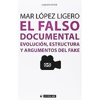 Falso Documental, El. Evolución, Estructura Y Argumentos Del