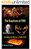 "Smith Wigglesworth The Baptism of FIRE: ""God Makes His Ministers a FLAME of FIRE"""