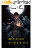 The Seeds of Dissolution (Dissolution Cycle Book 1)