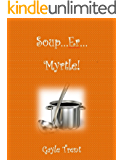 Soup...Er...Myrtle!: A Myrtle Crumb Mystery (Myrtle Crumb Series Book 4)