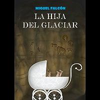 La Hija del Glaciar (Renacimiento Neandertal nº 1)