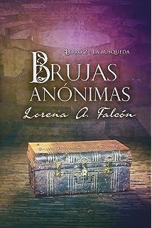 Brujas anónimas - Libro II: La búsqueda (Spanish Edition)