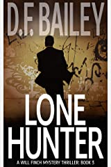 Lone Hunter (Will Finch Mystery Thriller Series Book 3) Kindle Edition