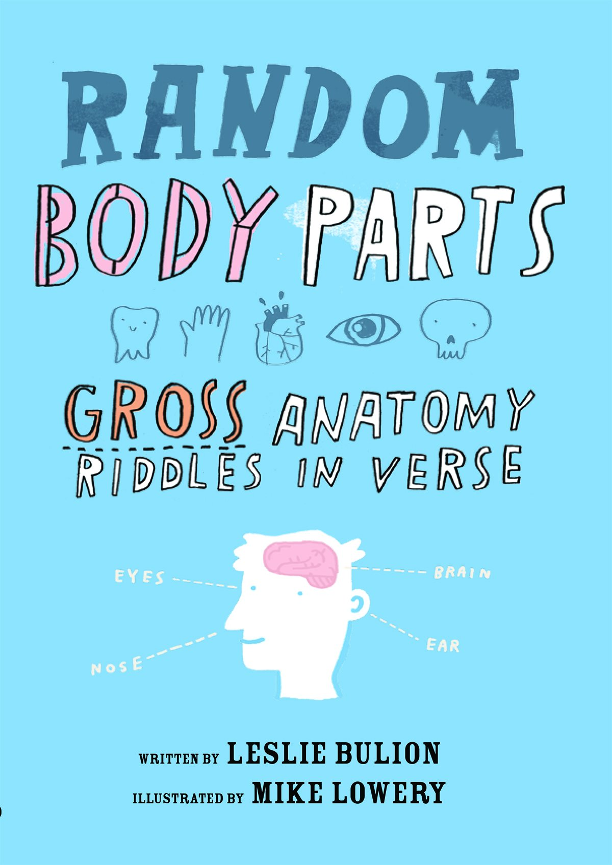 Random Body Parts: Gross Anatomy Riddles in Verse: Leslie Bulion ...