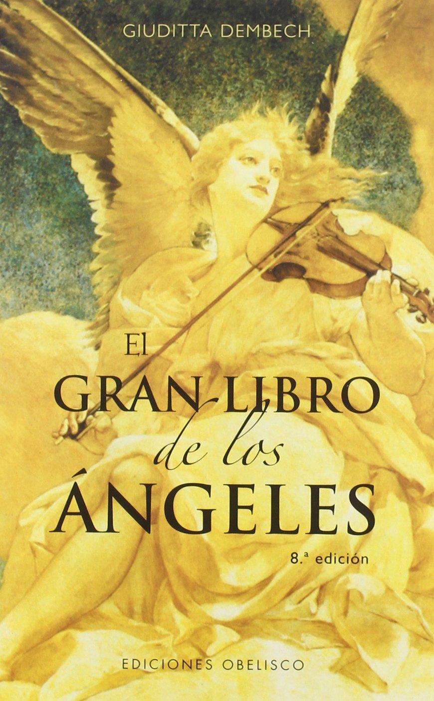 El gran libro de los ángeles (ANGEOLOGÍA): Amazon.es: GIUDITTA DEMBECH: Libros