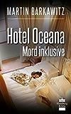 Hotel Oceana, Mord inklusive: SoKo Hamburg 7 - Ein Heike Stein Krimi (Soko Hamburg - Ein Fall für Heike Stein)