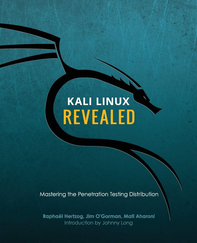 Kali Linux Revealed: Mastering the Penetration Testing